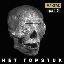 MakersRadio Het topstuk - MakersRadio