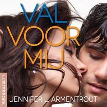 Jennifer L. Armentrout Val voor mij - Wacht op mij-serie deel 4