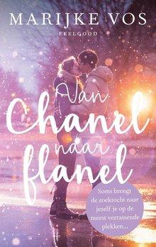 Marijke Vos Van Chanel naar flanel - Soms brengt de zoektocht naar jezelf je op de meest verrassende plekken...
