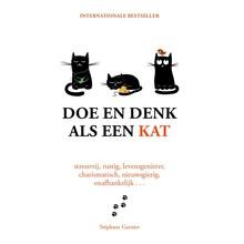 Stéphane Garnier Doe en denk als een kat - stressvrij, rustig, levensgenieter, charismatisch, nieuwsgierig, onafhankelijk...