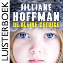 Jilliane Hoffman De kleine getuige - Zo verontrustend als Gillian Flynn, zo verslavend als Karin Slaughter