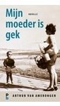 Meer info over Arthur van Amerongen Mijn moeder is gek bij Luisterrijk.nl