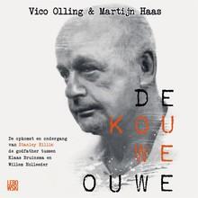 Vico Olling De Kouwe Ouwe - De opkomst en ondergang van Stanley Hillis: de godfather tussen Klaas Bruinsma en Willem Holleeder