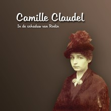 Audrey van der Jagt Camille Claudel - In de schaduw van Rodin - Het levensverhaal van Camille Claudel