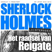 Arthur Conan Doyle Sherlock Holmes - Het raadsel van Reigate
