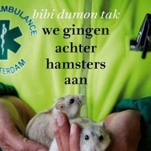 Bibi Dumon Tak We gingen achter hamsters aan