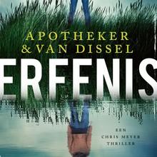 Henk Apotheker & Kirsten van Dissel Erfenis - Een Chris Meyer thriller