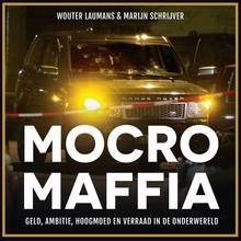 Wouter Laumans Mocro Maffia - Geld, ambitie, hoogmoed en verraad in de onderwereld
