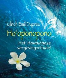Ulrich Emil Duprée Ho'oponopono - Het Hawaïaanse vergevingsritueel