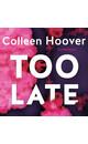 Meer info over Colleen Hoover Too Late bij Luisterrijk.nl