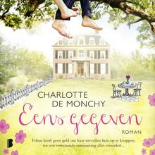 Charlotte de Monchy Eens gegeven - Feline heeft geen geld om haar vervallen huis op te knappen, tot een verrassende ontmoeting alles verandert…