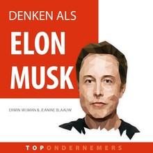 Erwin Wijman Denken als Elon Musk