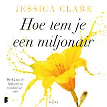 Jessica Clare Hoe tem je een miljonair - Deel 2 van de Miljonairs en bruidsmeisjes-serie