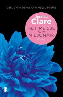 Jessica Clare Het meisje en de miljonair - Deel 2 van De miljonairsclub-serie
