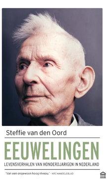 Steffie van den Oord Eeuwelingen - Levensverhalen van honderdjarigen in Nederland