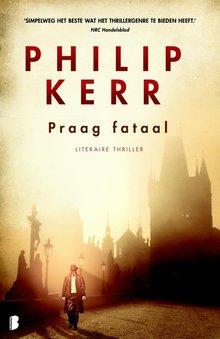 Philip Kerr Praag fataal - Een Bernie Gunther thriller