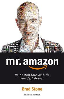 Brad Stone Mr. Amazon - De onstuitbare ambitie van Jeff Bezos