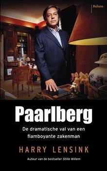 Harry Lensink Paarlberg - De dramatische val van een flamboyante zakenman