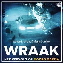 Wouter Laumans Wraak - Het vervolg op Mocro Maffia
