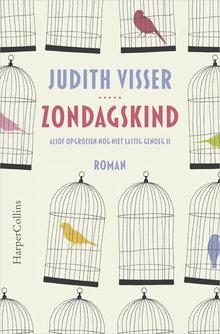 Judith Visser Zondagskind - Alsof opgroeien nog niet lastig genoeg is