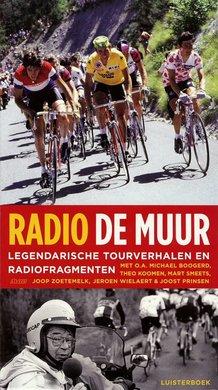Mart Smeets Radio De Muur - Legendarische tourverhalen en radiofragmenten