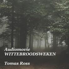 Tomas Ross Wittebroodsweken - Audiomovie