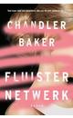 Meer info over Chandler Baker Fluisternetwerk bij Luisterrijk.nl