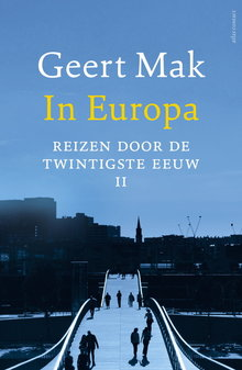 Geert Mak In Europa - Deel II - Reizen door de twintigste eeuw