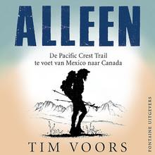 Tim Voors Alleen - De Pacific Crest Trail: te voet van Mexico naar Canada