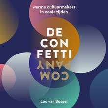 Luc van Bussel De Confetti Company - Warme Cultuurmakers in Coole Tijden