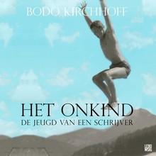 Bodo Kirchhoff Het onkind - De jeugd van een schrijver