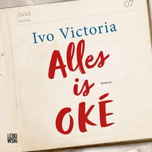Ivo Victoria Alles is OKÉ - Een leven kent één allesbepalend moment waarop duidelijk wordt: dit ben ik