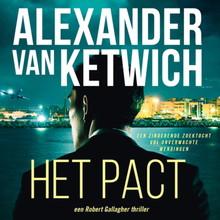 Alexander van Ketwich Het pact - Een Robert Gallagher thriller