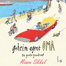 Manon Sikkel De grote goudroof - Geheim agent oma