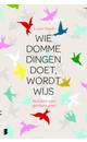 Meer info over Lisette Thooft Wie domme dingen doet wordt wijs bij Luisterrijk.nl