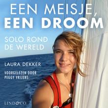 Laura Dekker Een meisje, een droom - Solo rond de wereld