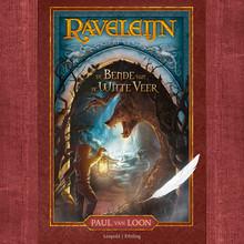 Paul van Loon Raveleijn - De bende van de Witte Veer