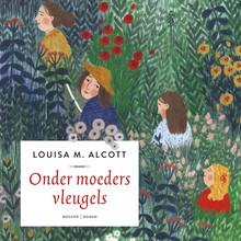 Louisa May Alcott Onder moeders vleugels