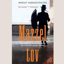 Margot Vanderstraeten Mazzel tov - Mijn leven als werkstudente bij een orthodox-joodse familie