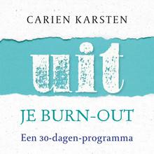 Carien Karsten Uit je burnout - Een 30 dagen programma