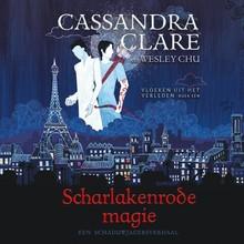 Cassandra Clare Scharlakenrode magie - Vloeken uit het verleden 1
