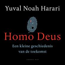 Yuval Noah Harari Homo Deus - Een kleine geschiedenis van de toekomst