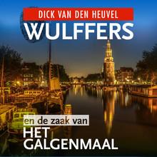 Dick van den Heuvel Wulffers en de zaak van het galgenmaal