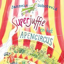 Janneke Schotveld Superjuffie en het apencircus