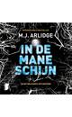 Meer info over M.J. Arlidge In de maneschijn bij Luisterrijk.nl