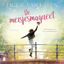 Jackie van Laren De meisjesmagneet - Liefde brengt je op de vreemdste plaatsen