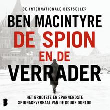 Ben Macintyre De spion en de verrader - Het grootste en spannendste spionageverhaal van de Koude Oorlog