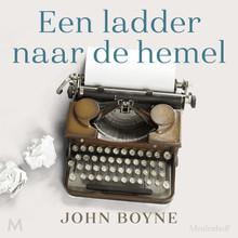 John Boyne Een ladder naar de hemel