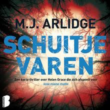 M.J. Arlidge Schuitje varen - Een korte thriller over Helen Grace die zich afspeelt voor Iene miene mutte