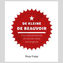 Marja Vuijsje De kleine De Beauvoir - haar baanbrekende de tweede sekse samengevat